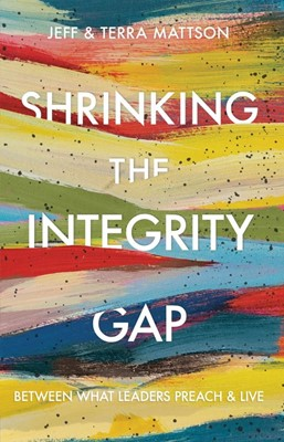 Shrinking the Integrity Gap (Hard Cover)
