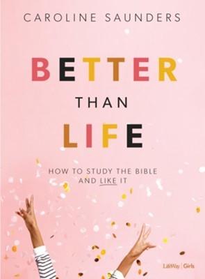 Better Than Life Bible Study for Teen Girls Book (Paperback)