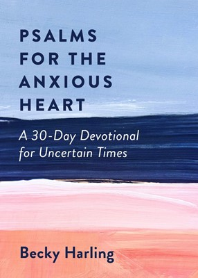 Psalms for the Anxious Heart (Paperback)