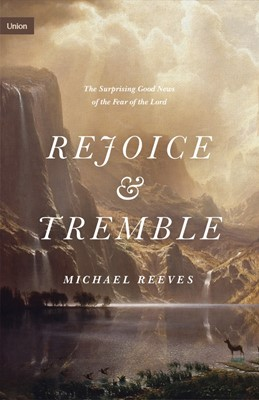 Rejoice and Tremble (Hard Cover)