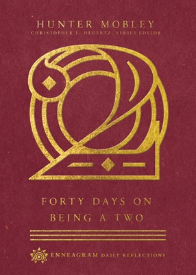 Forty Days on Being a Two (Hard Cover)