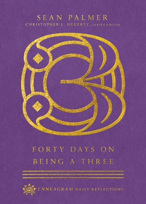 Forty Days on Being a Three (Hard Cover)
