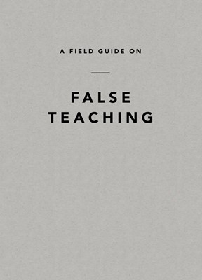 Field Guide on False Teaching, A (Paperback)