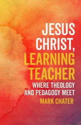 Jesus Christ, Learning Teacher (Paperback)
