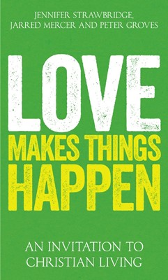 Love Makes Things Happen (Paperback)