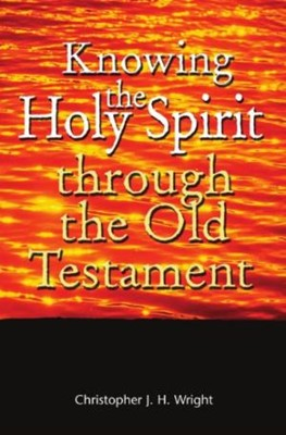 Knowing the Holy Spirit Through the Old Testament (Paperback)