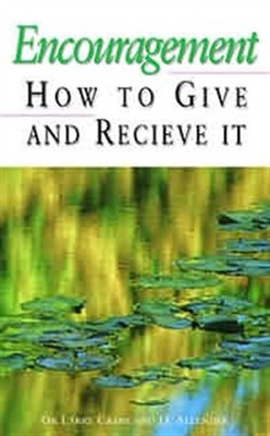 Encouragement: How to Give and Receive It (Paperback)