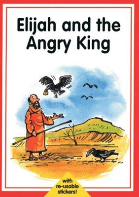 Collect-a-Bible: Elijah and the Angry King (Paperback)