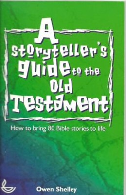 Storyteller's Guide to the Old Testament, A (Paperback)