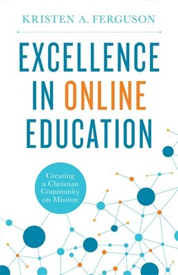 Excellence in Online Education (Paperback)