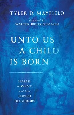 Unto Us a Child is Born (Paperback)