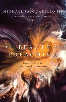 The Beauty of Preaching (Paperback)