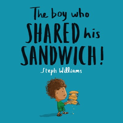 The Boy Who Shared His Sandwich (Paperback)