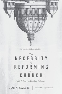 The Necessity of Reforming the Church (Hard Cover)