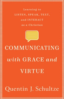 Communicating with Grace and Virtue (Paperback)