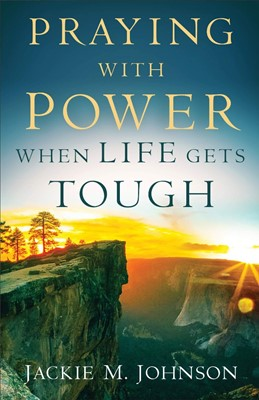 Praying with Power When Life Gets Tough (Paperback)