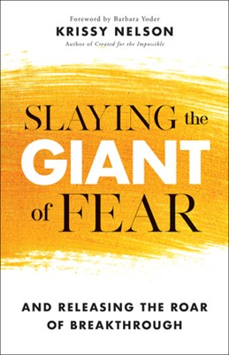 Slaying the Giant of Fear (Paperback)