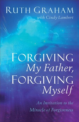 Forgiving My Father, Forgiving Myself (Paperback)