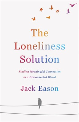 The Loneliness Solution (Paperback)
