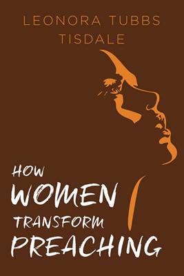 How Women Transform Preaching (Paperback)