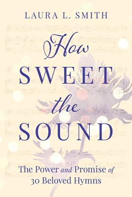 How Sweet the Sound (Paperback)