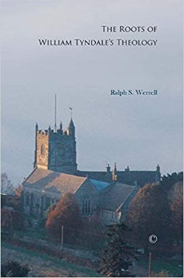 The Roots of William Tyndale's Theology (Paperback)