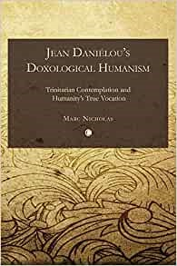 Jean Danielou's Doxological Humanism (Paperback)