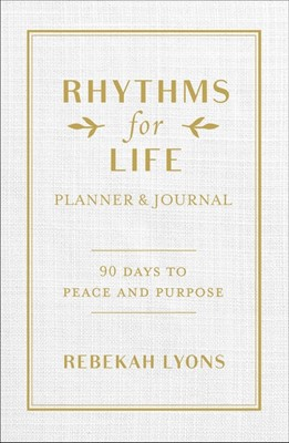 Rhythms for Life Planner and Journal (Hard Cover)