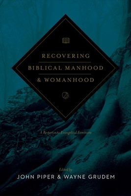 Recovering Biblical Manhood and Womanhood (Paperback)