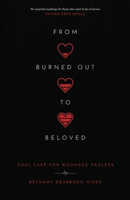 From Burned Out to Beloved (Paperback)