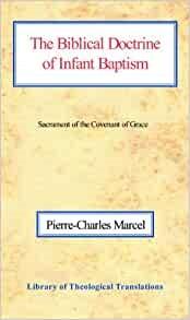 Biblical Doctrine of Infant Baptism, The PB (Paperback)