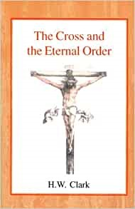 The Cross and the Eternal Order (Paperback)
