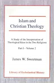 Islam and Christian Theology Pt 1, Vol 2 (Paperback)