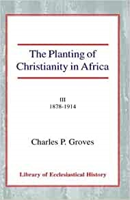 Planting of Christianity in Africa, The Vol 3 HB (Hard Cover)