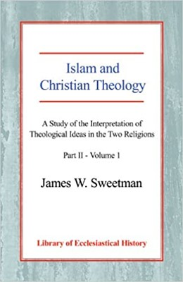 Islam and Christian Theology Pt 2, Vol 1 (Paperback)