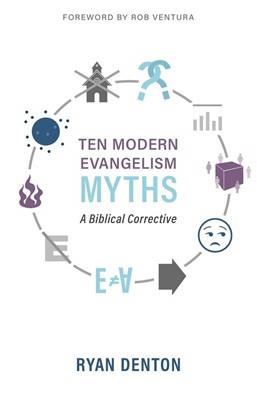 Ten Modern Evangelism Myths (Paperback)