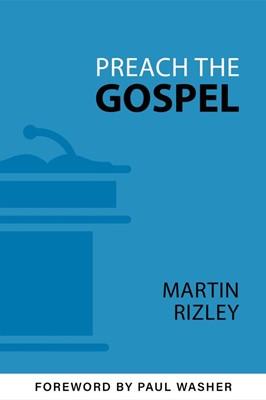 Preach the Gospel (Paperback)
