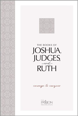 Passion Translation Joshua, Judges, and Ruth (Paperback)