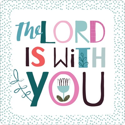 The Lord is With You Coaster (General Merchandise)