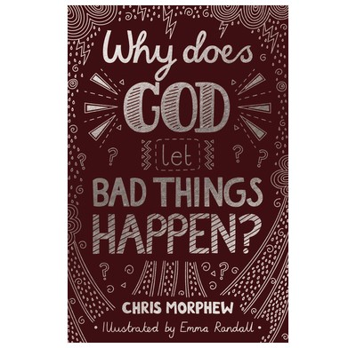 Why Does God Let Bad Things Happen? (Paperback)