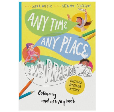 Any Time, Any Place, Any Prayer Colouring and Activity Book (Paperback)