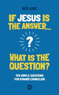 If Jesus is the Answer... What is the Question? (Paperback)