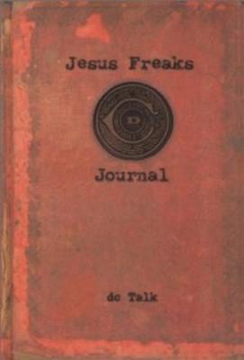 Jesus Freaks Journal (Hard Cover)