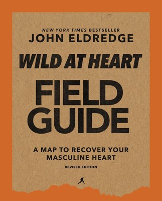 Wild at Heart Field Guide, Revised Edition (Paperback)