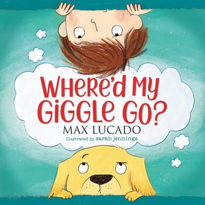 Where'd My Giggle Go? (Board Book)