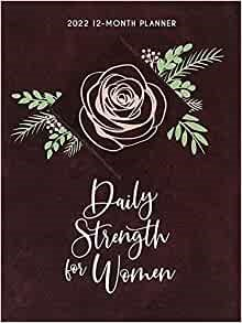 2022 12 Month Planner: Daily Strength for Women (Imitation Leather)