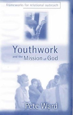 Youthwork and the Mission of God (Hard Cover)