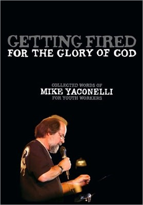 Getting Fired for the Glory of God (Hard Cover)