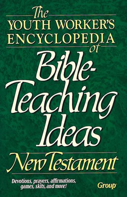 Youth Workers Encyclopedia of Bible Teaching Ideas NT (Paperback)