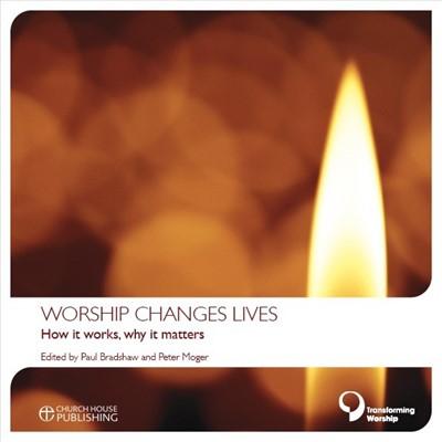 Worship Changes Lives (Paperback)